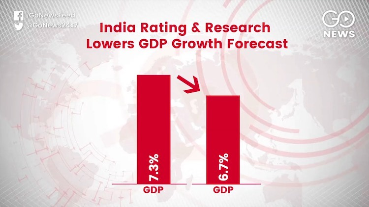 India Ratings Lowers GDP Growth Forecast To 6.7%