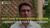 DPCC Chief Attacks Senior Congress Leaders For Let