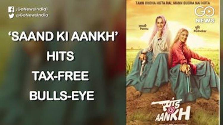 Movie Saand Ki Aankh Exempted From Tax In Rajastha