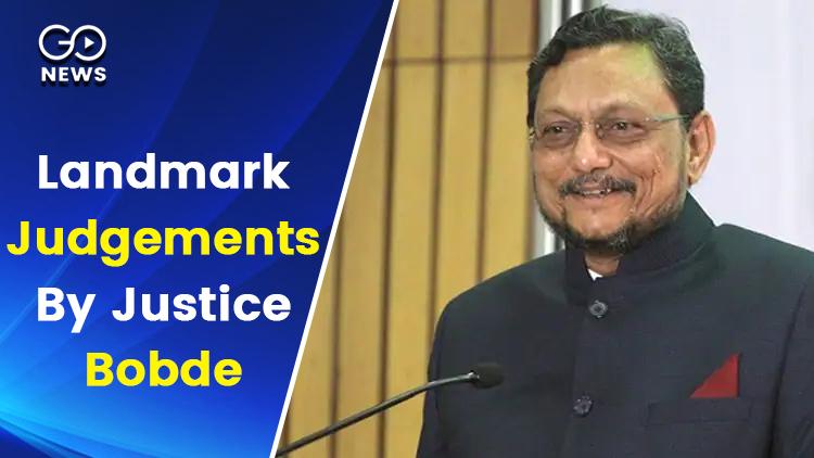 Landmark Judgements By Justice Bobde