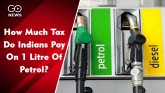 How Much Tax Do Indians Pay On 1 Litre Of Petrol O