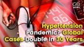 Hypertension High BP Cases Worldwide Increase