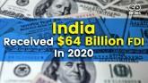 India Received $64 Billion FDI In 2020, Fifth Larg