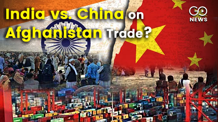 India China Trade Afghanistan