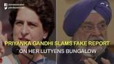 Priyanka Gandhi Slams Fake Report On Her Lutyens B