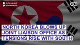 North Korea Bombs Joint Liaison Office With South