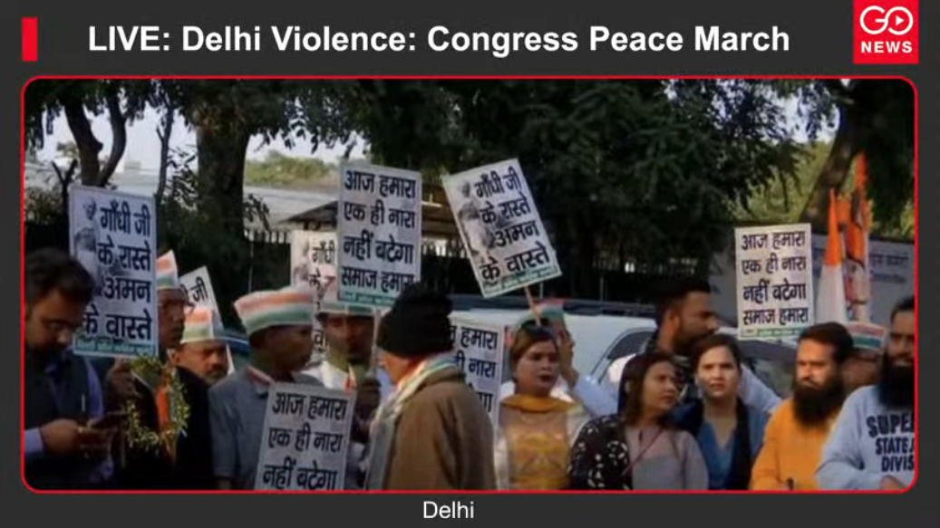 LIVE: Delhi Violence: Congress Peace March