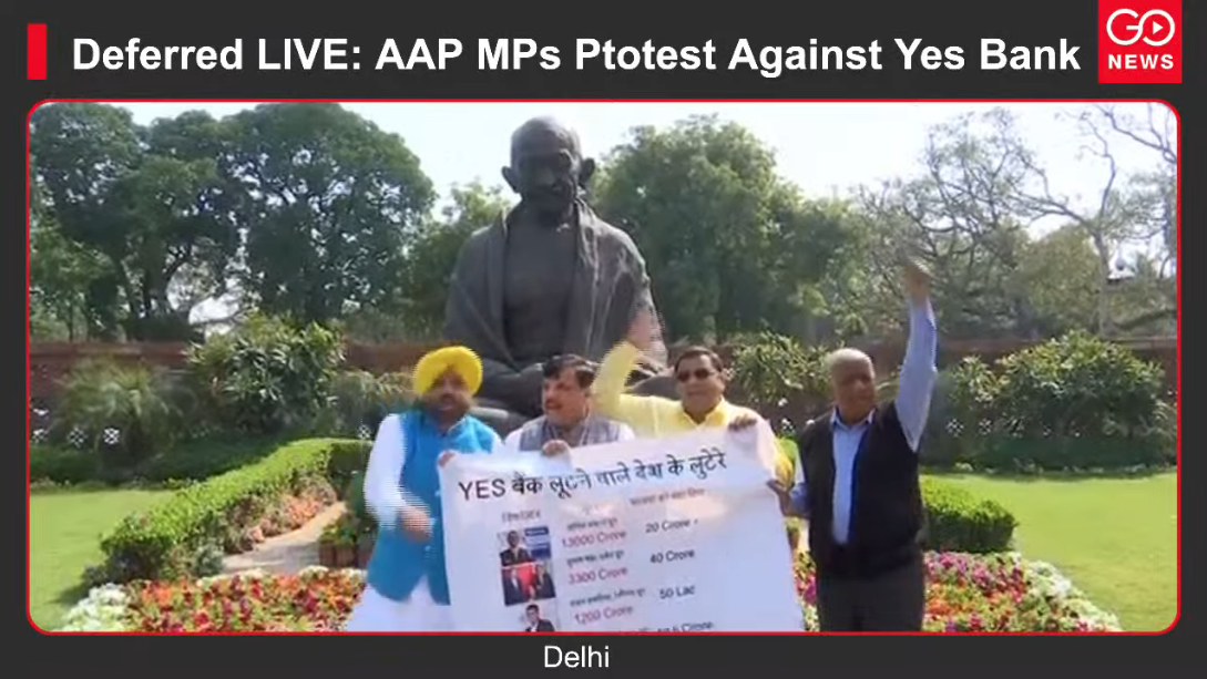Deferred LIVE: AAP MPs Protest Against Yes Bank