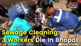 3 Laborers Die During Sewage Cleaning In Bhopal, 6