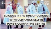 Suicides In The Time Of Corona: 60-Yr-Old Hangs Se