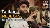 Taliban Refuses Deadline Ext