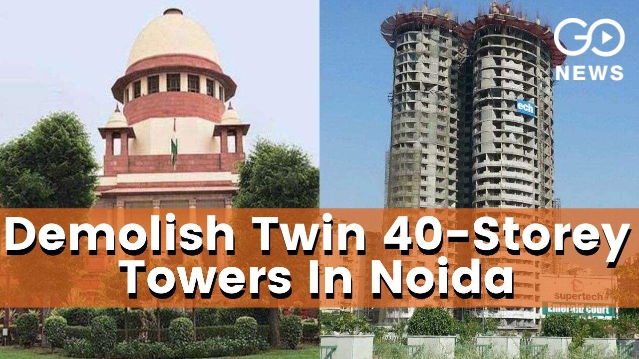 Noida: Supreme Court Orders Demolition Of Supertec