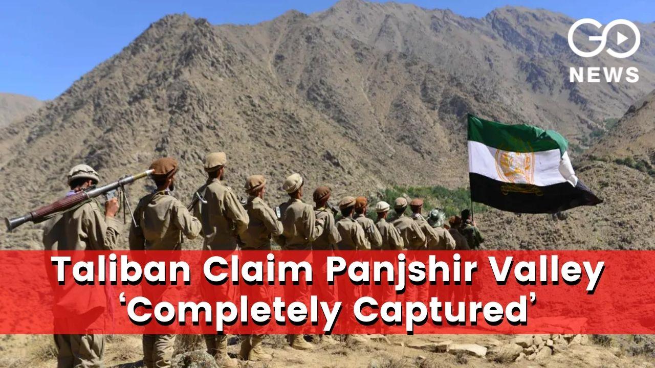 Panjshir Province Now Under Full Control: Taliban