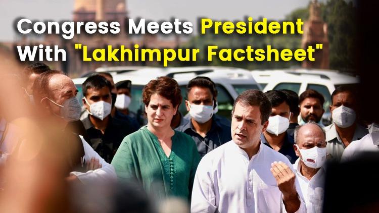 Congress Delegation Meets President On Lakhimpur K