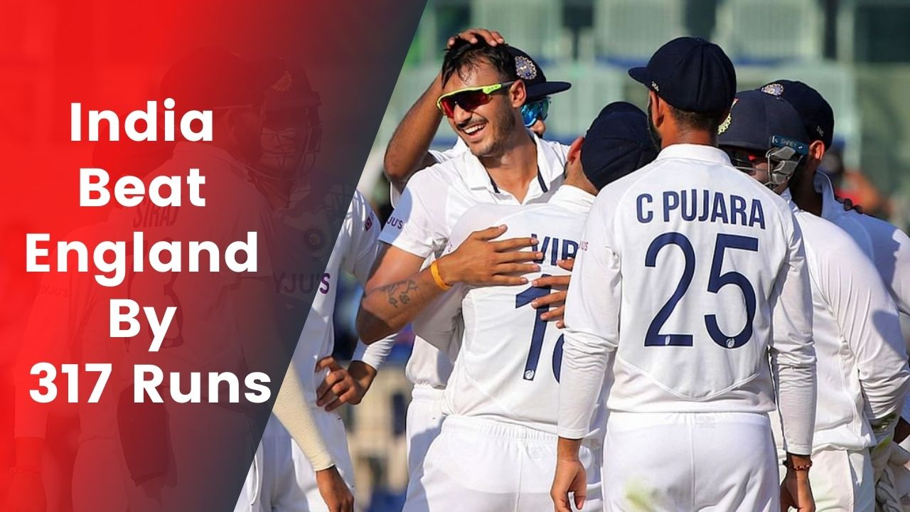 IND vs ENG: India Beat England By 317 Runs In The