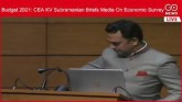 LIVE: Budget 2021: CEA KV Subramanian Briefs Media