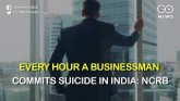 Every Hour A Businessman Commits Suicide In India: