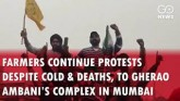 Farmers Continue Protests Despite Cold & Death