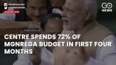 Centre Spends 72% of MGNREGA Budget In First Four