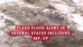 Flash Flood Alert In Several States Including MP,