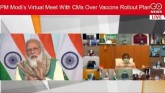LIVE: PM Modi's Virtual Meet With CMs Over Vaccine