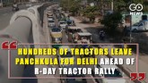 Hundreds Of Tractors Leave Panchkula For Delhi Ahe