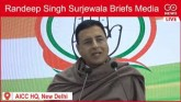 Deferred LIVE: Randeep Singh Surjewala Briefs Medi