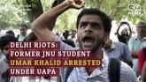 Delhi Riots: Former JNU Student Umar Khalid Arrest
