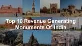 India's Top 10 Revenue Generating Monuments