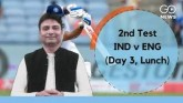 2nd #INDvENG Test, Day 3 (Lunch) - India lead by 3
