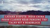 Ladakh Dispute: India-China Fresh Cashes Near Pang