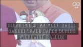 Bihar Polls: PM Modi, Rahul Gandhi Trade Barbs Dur